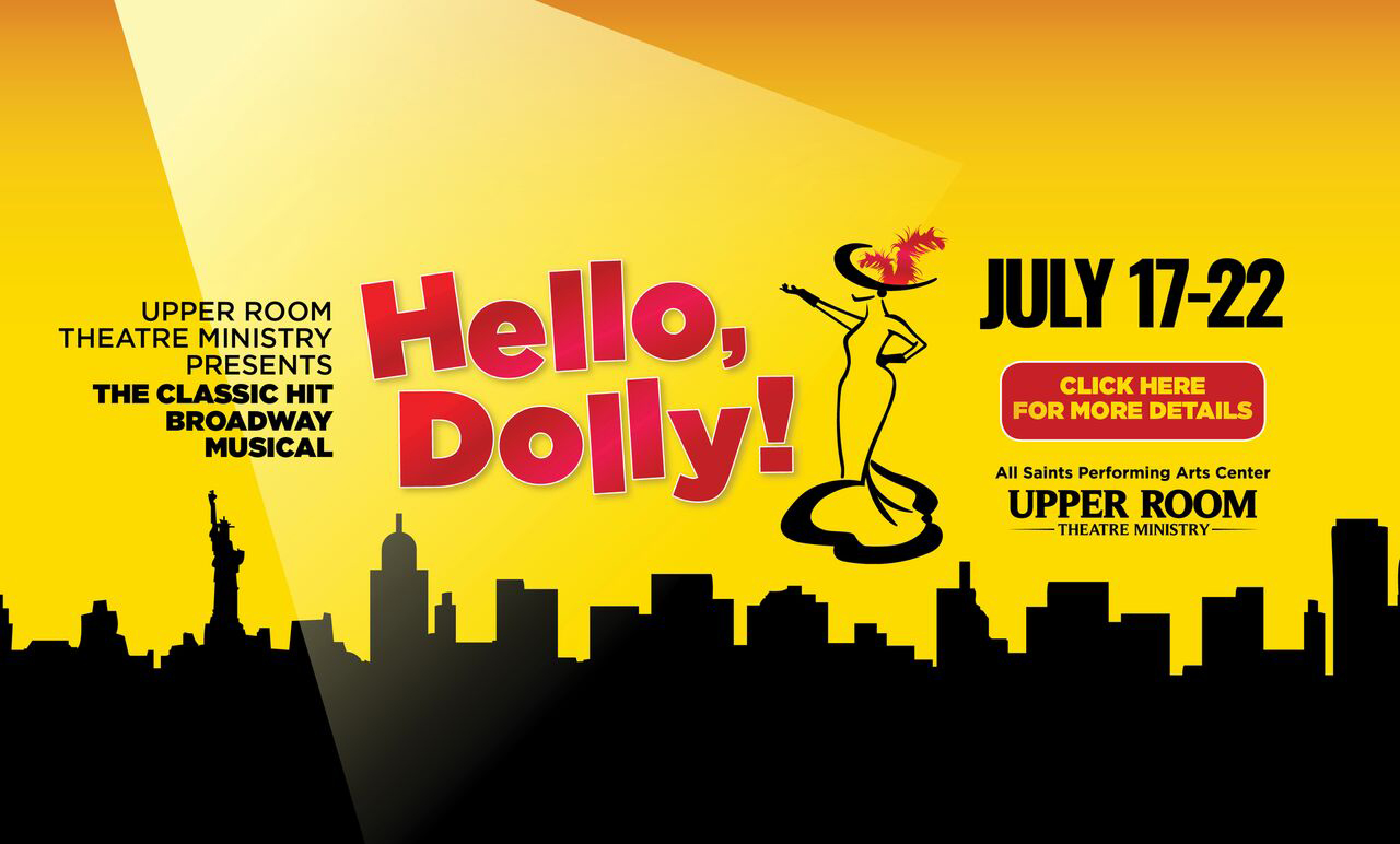 Hello Dolly- July 17-22, 2018 - Upper Room Theatre Ministry